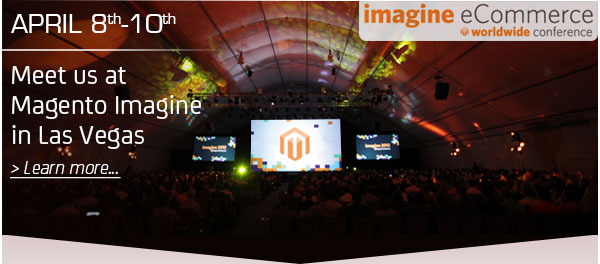 Meet us at Magento Imagine in Las Vegas on April 8-10th