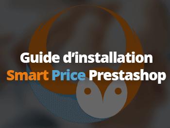 Guide d'installation facile Smart Price Prestashop